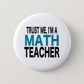 Badge Rond 5 Cm Faites- confiancemoi, je suis un professeur de