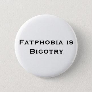 Badge Rond 5 Cm Fatphobia est bouton de fanatisme