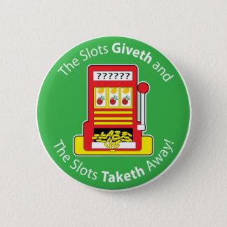 Badge Rond 5 Cm Fentes Giveth et Taketh