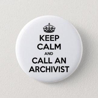 Badge Rond 5 Cm Gardez le calme et appelez un archiviste