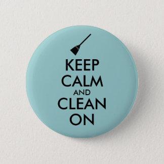 Badge Rond 5 Cm Gardez le calme et nettoyez sur la coutume de