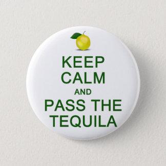 Badge Rond 5 Cm Gardez le calme et passez le bouton de tequila