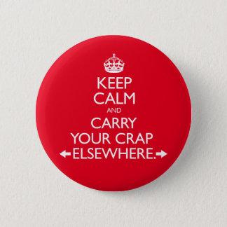 Badge Rond 5 Cm Gardez le calme et portez votre merde ailleurs