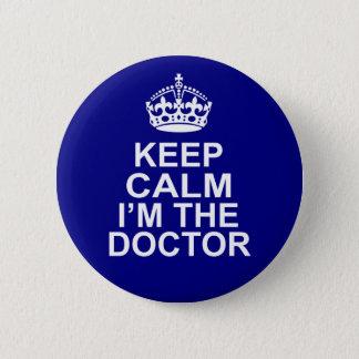 Badge Rond 5 Cm Gardez le calme que je suis le docteur