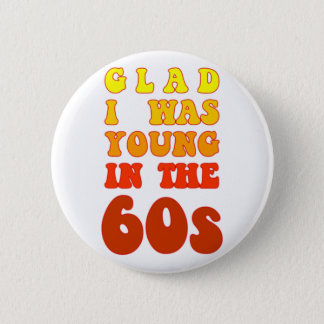 Badge Rond 5 Cm Heureux j'étais jeune pendant les années 60