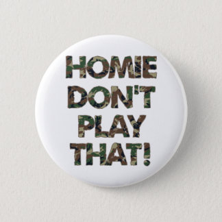 Badge Rond 5 Cm Homie ne jouent pas que camouflage de vert