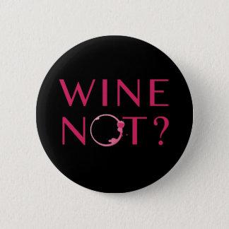 Badge Rond 5 Cm Humour d'amateur de vin du vin non |