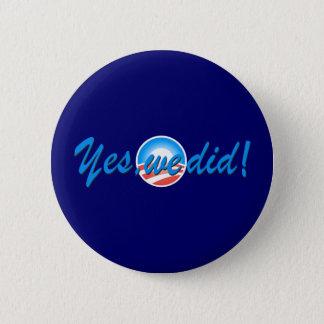 Badge Rond 5 Cm Inauguration d'Obama oui nous avons fait