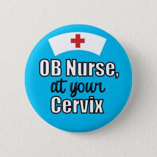 Badge Rond 5 Cm Infirmière d'OB à votre cervix bleu-clair