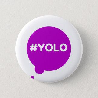 Badge Rond 5 Cm Insigne de YOLO