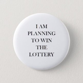 Badge Rond 5 Cm Insigne que j'essaye de gagner la loterie