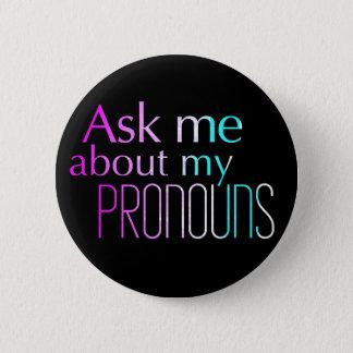 Badge Rond 5 Cm Interrogez-moi au sujet de mon bouton de taille