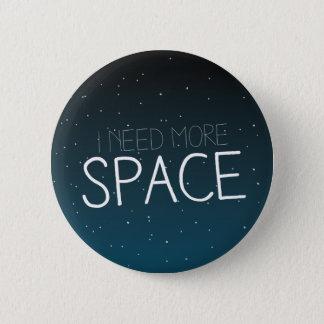 Badge Rond 5 Cm J'ai besoin de plus d'espace