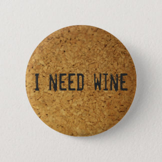 Badge Rond 5 Cm J'ai besoin de vin