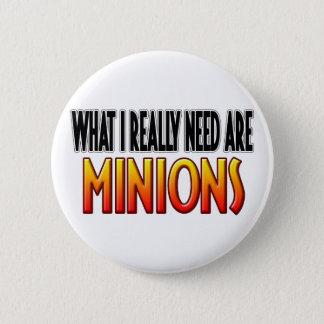 Badge Rond 5 Cm J'ai besoin du bouton de subordonnés