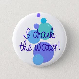 Badge Rond 5 Cm J'ai bu l'eau