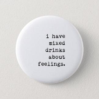 Badge Rond 5 Cm J'ai des cocktails au sujet des sentiments