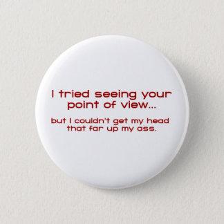 Badge Rond 5 Cm J'ai essayé de voir votre point de vue - mais je