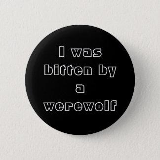 Badge Rond 5 Cm J'ai été mordu par un loup-garou