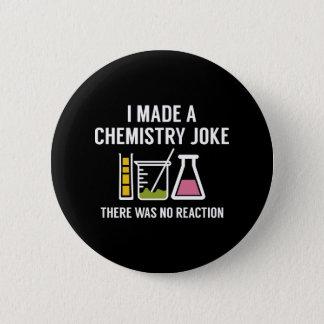 Badge Rond 5 Cm J'ai fait une plaisanterie de chimie