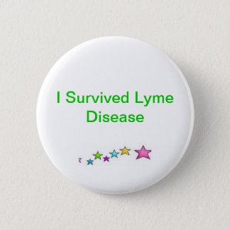 Badge Rond 5 Cm J'ai survécu à la maladie de Lyme