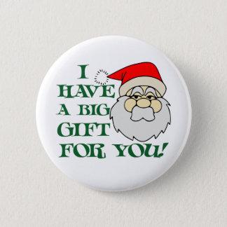 Badge Rond 5 Cm J'ai un grand cadeau pour vous le père noël