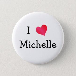Badge Rond 5 Cm J'aime Michelle