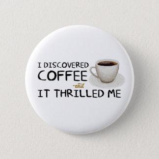 """Badge Rond 5 Cm """"Je bouton standard ai découvert café"""""""