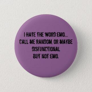 Badge Rond 5 Cm Je déteste l'emo de mot….appelez-moi aléatoire, ou