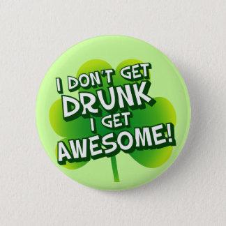 Badge Rond 5 Cm Je ne m'obtiens pas ivre deviens impressionnant