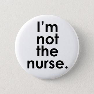 Badge Rond 5 Cm Je ne suis pas l'humour de radiologie d'infirmière