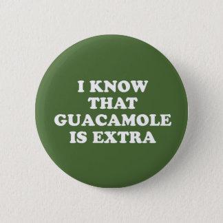 Badge Rond 5 Cm Je sais que le guacamole est supplémentaire