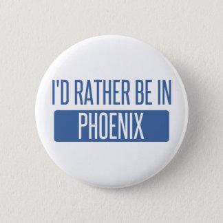 Badge Rond 5 Cm Je serais plutôt à Phoenix