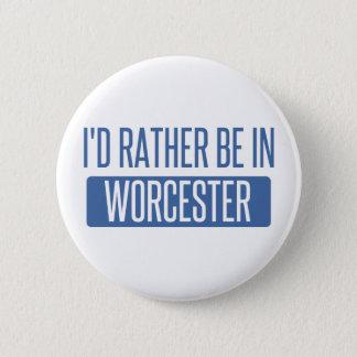 Badge Rond 5 Cm Je serais plutôt à Worcester
