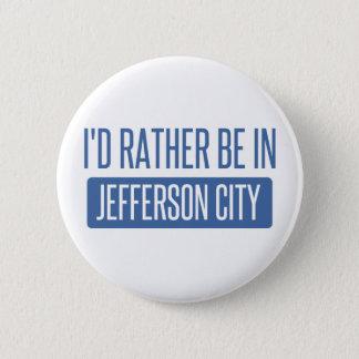 Badge Rond 5 Cm Je serais plutôt dans jefferson city