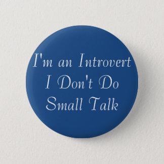 Badge Rond 5 Cm Je suis un introverti aucun bouton de petit