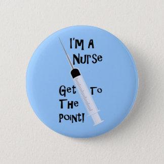Badge Rond 5 Cm Je suis une infirmière obtiens au point