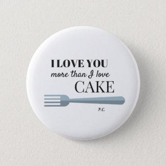 Badge Rond 5 Cm Je t'aime plus que l'insigne de gâteau d'amour d'I