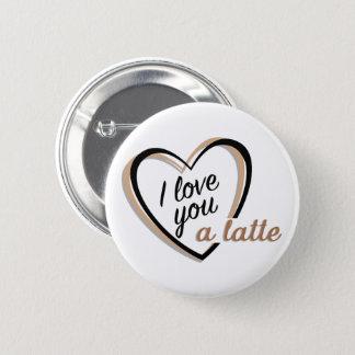 Badge Rond 5 Cm Je t'aime un bouton du latte |
