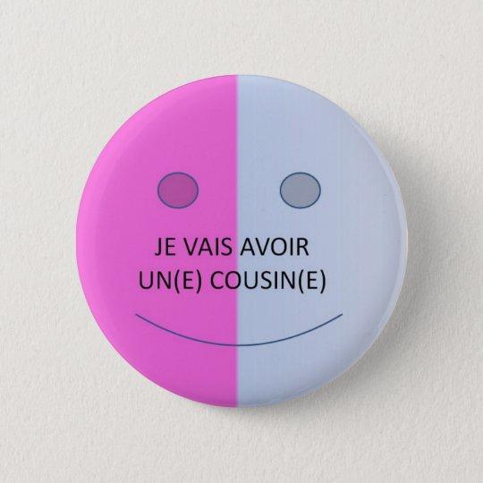 Badge Rond 5 Cm Je vais avoir un cousin