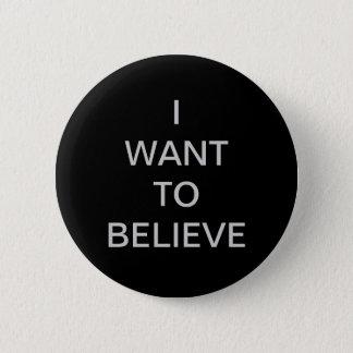 """Badge Rond 5 Cm """"Je veux croire"""" le bouton"""