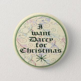 Badge Rond 5 Cm Je veux Darcy pour Noël