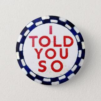 Badge Rond 5 Cm Je vous ai dits ainsi