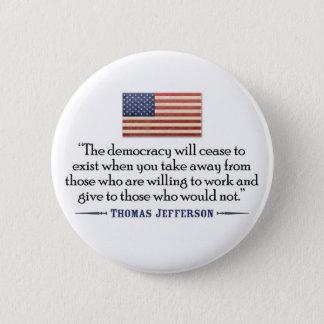 Badge Rond 5 Cm Jefferson : La démocratie cessera d'exister…