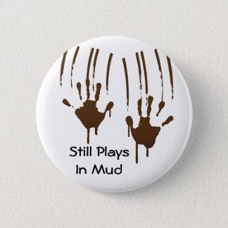 Badge Rond 5 Cm Jeux toujours dans le bouton rond de boue