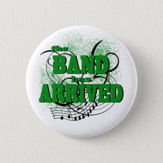 Badge Rond 5 Cm La bande a le vert arrivé
