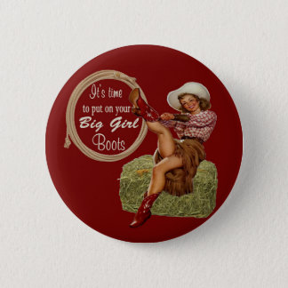 Badge Rond 5 Cm La cow-girl vous a mis dessus de grandes bottes
