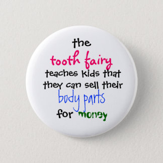 Badge Rond 5 Cm , la fée de dent, enseigne des enfants que le
