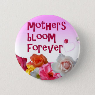 Badge Rond 5 Cm La fleur de mères se boutonnent pour toujours