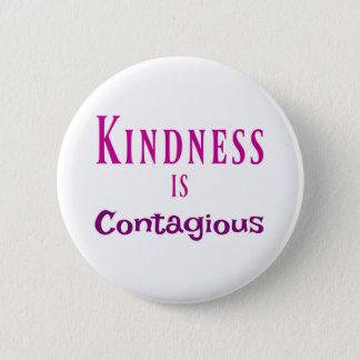 Badge Rond 5 Cm La gentillesse est bouton contagieux